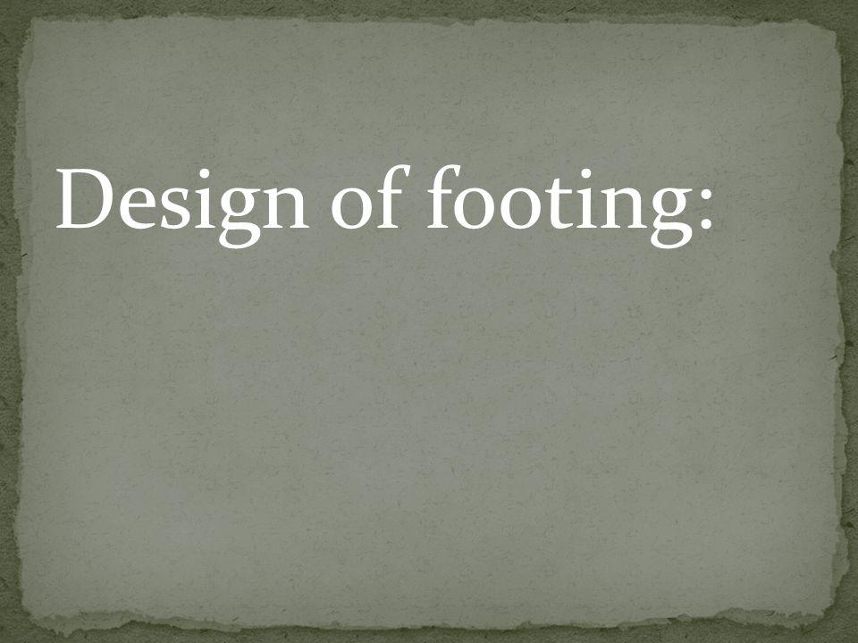 Design of footing: