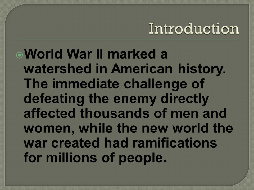World War II marked a watershed in American history.