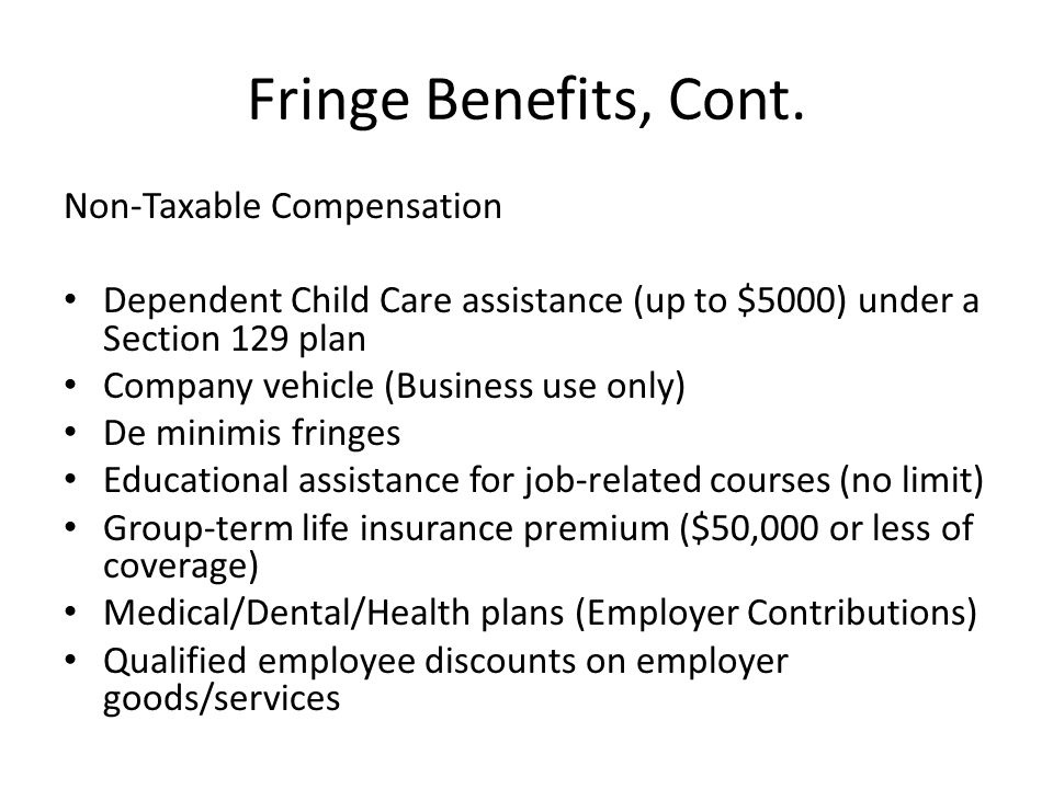 Fringe Benefits, Cont.