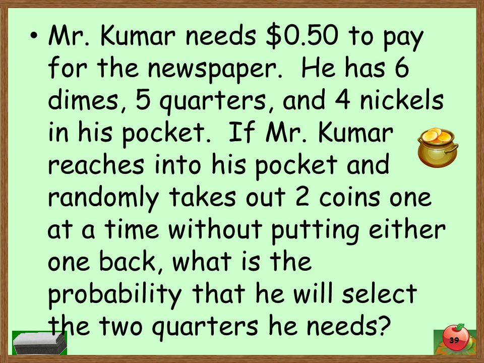 Mr. Kumar needs $0.50 to pay for the newspaper.