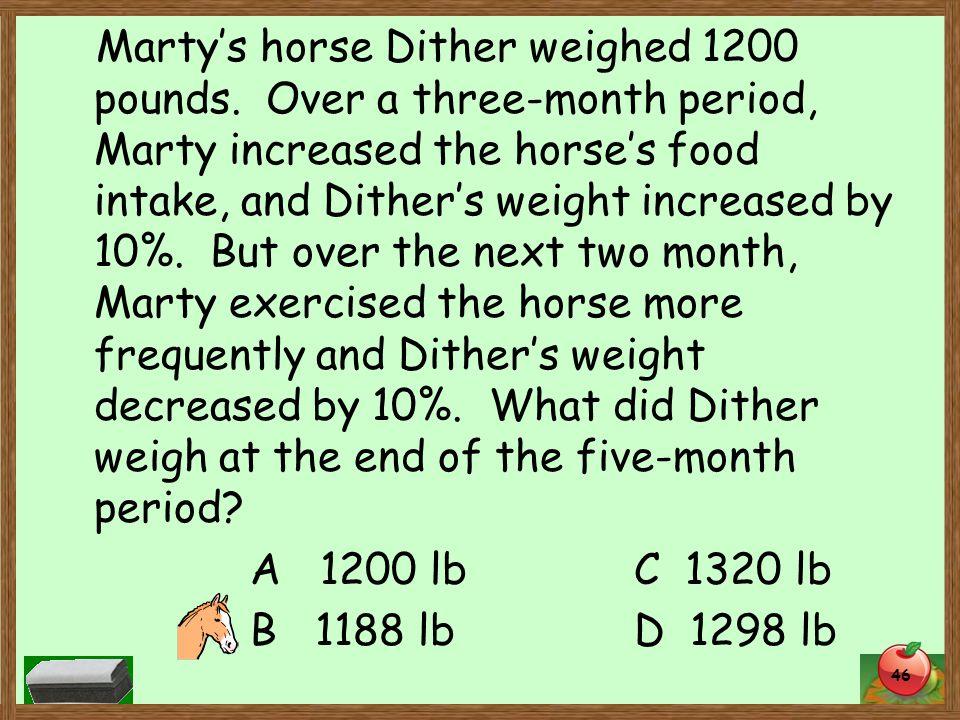 A 1200 lbC 1320 lb B 1188 lbD 1298 lb 46