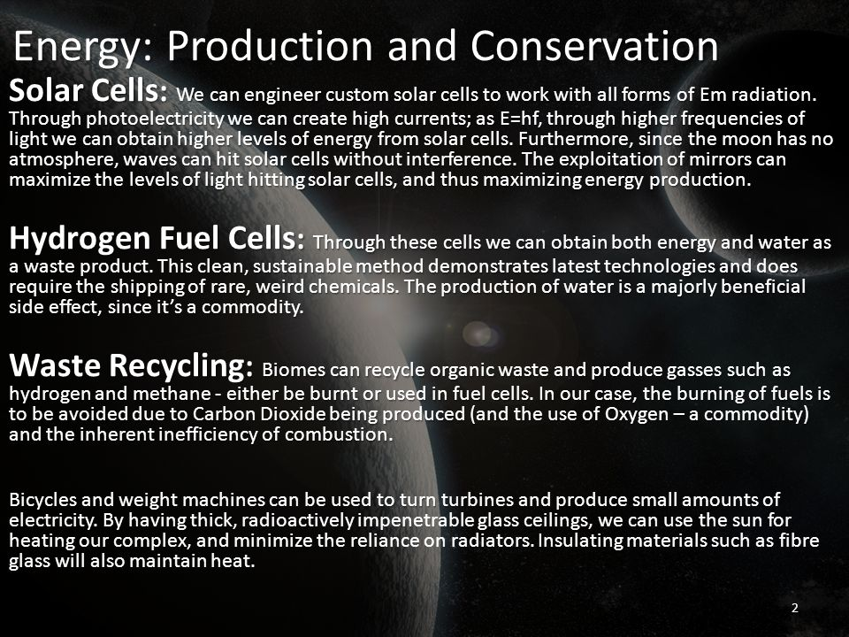 Energy: Production and Conservation Solar Cells : We can engineer custom solar cells to work with all forms of Em radiation.