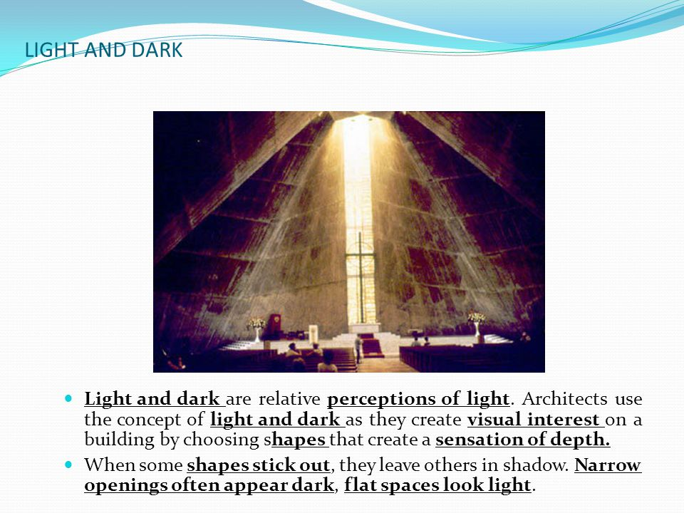 Light and dark are relative perceptions of light.