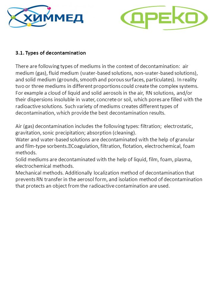 3.1. Types of decontamination There are following types of mediums in the context of decontamination: air medium (gas), fluid medium (water-based solu