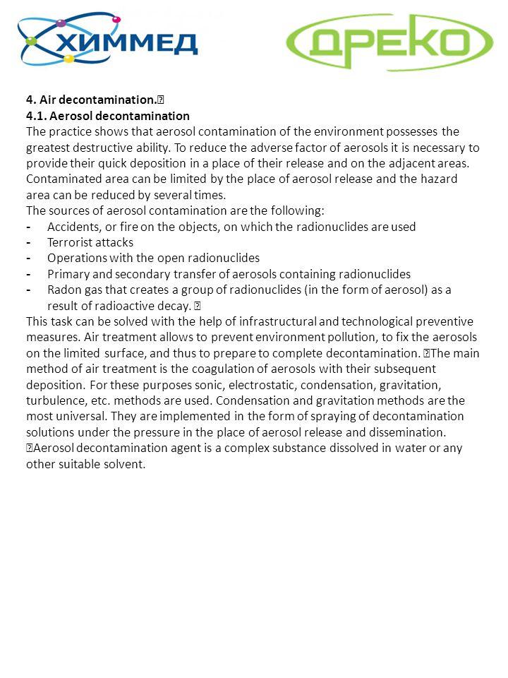 4. Air decontamination. 4.1. Aerosol decontamination The practice shows that aerosol contamination of the environment possesses the greatest destructi