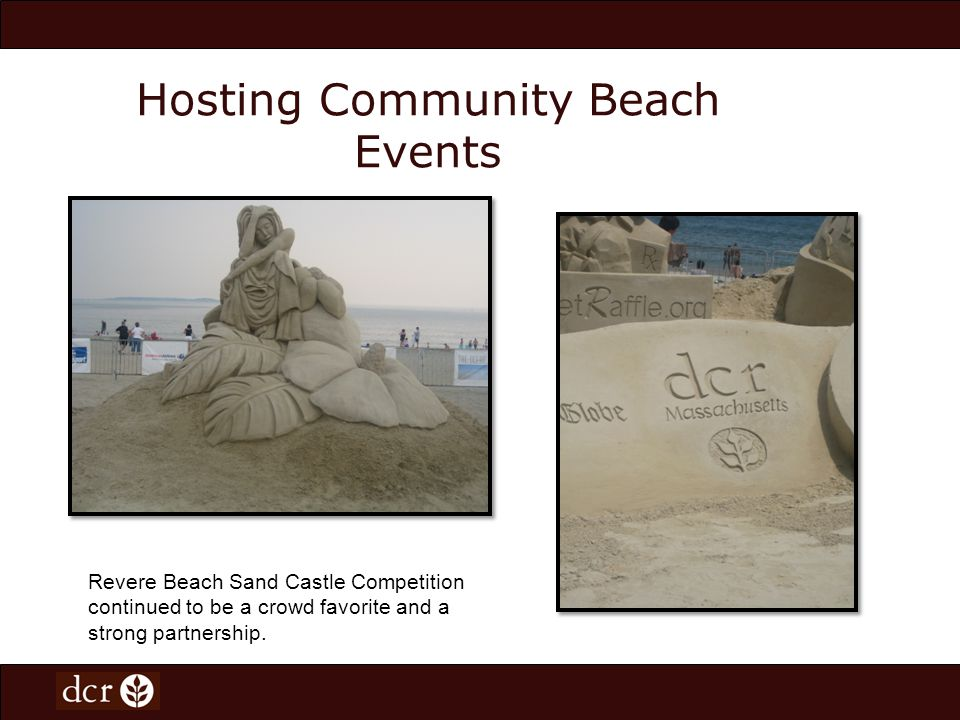 Hosting Community Beach Events Revere Beach Sand Castle Competition continued to be a crowd favorite and a strong partnership.