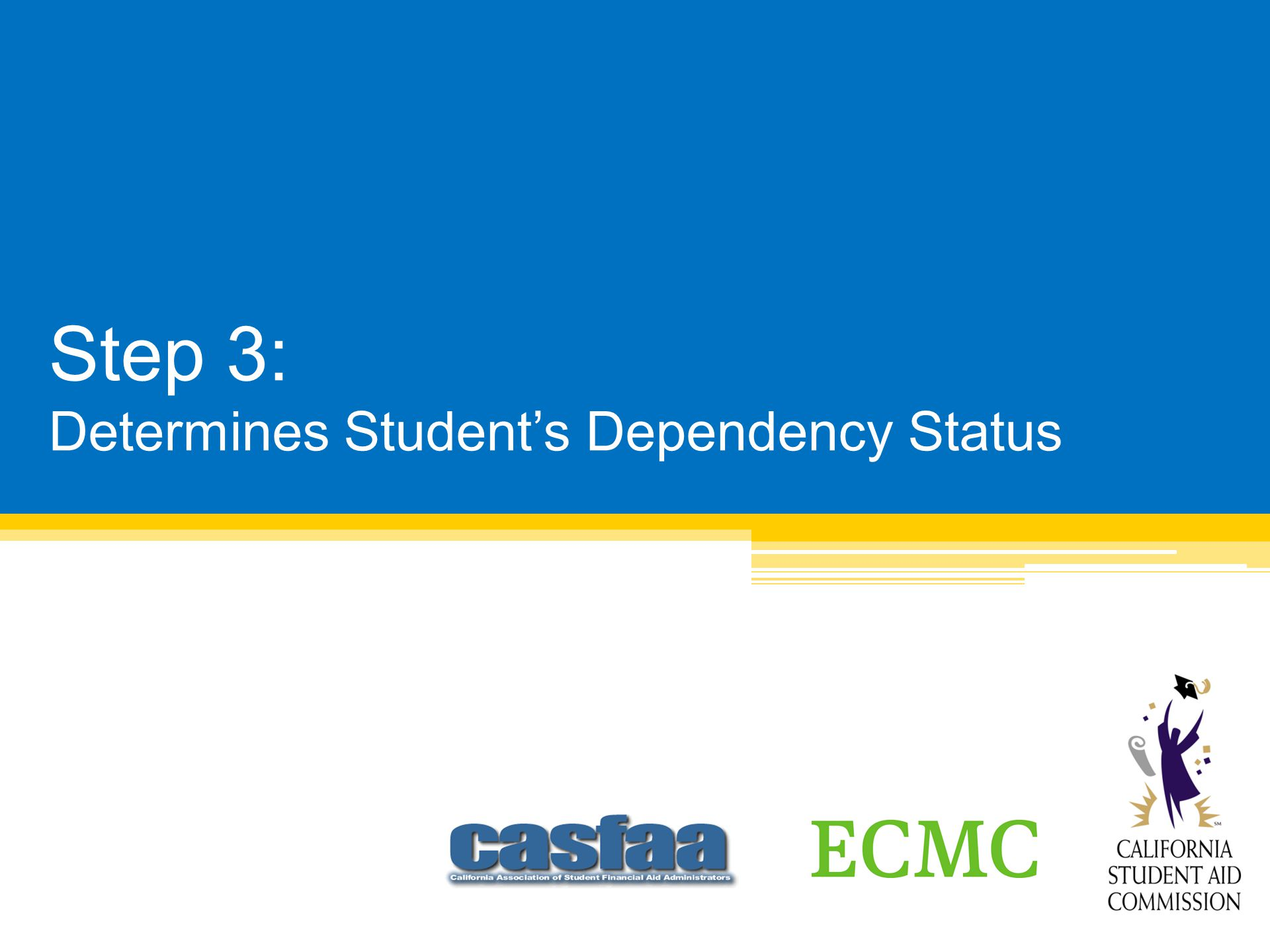 Step 3: Determines Students Dependency Status