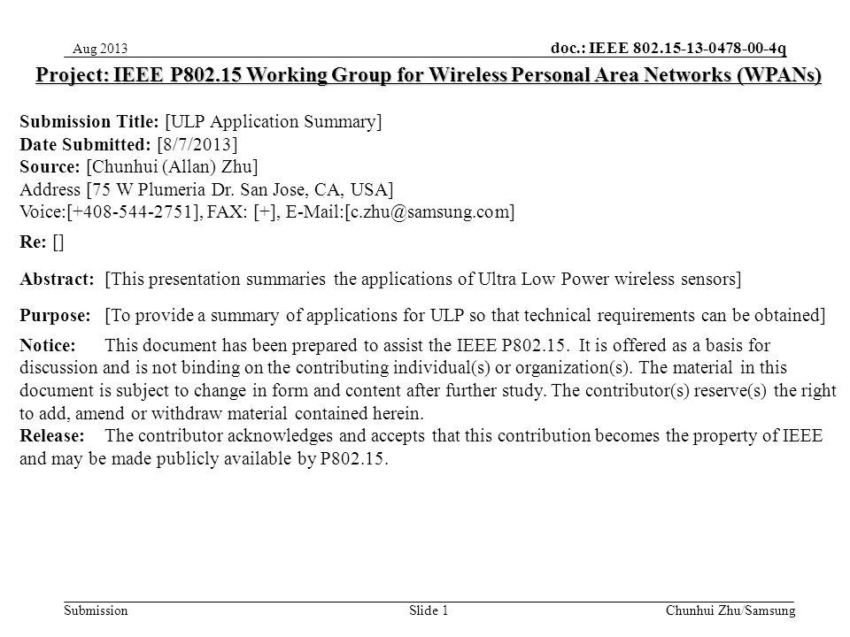 doc.: IEEE 802.15-13-0478-00-4q Submission ULP Application Summary Chunhui (Allan) Zhu (Samsung) 2Chunhui Zhu/Samsung Aug 2013