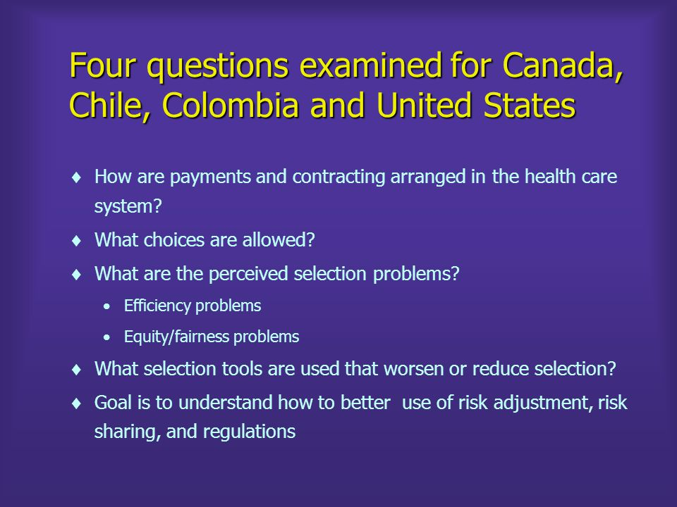 Table 4: Summary of problems, choices, and selection technigues in different health care systems Alberta Canada 2010 US Medicare 1985 Chile Public 2010 Colombia 2010 US Medicare 2010 a Chile Private 2010 US private employers 2010 a Which selection techniques available.