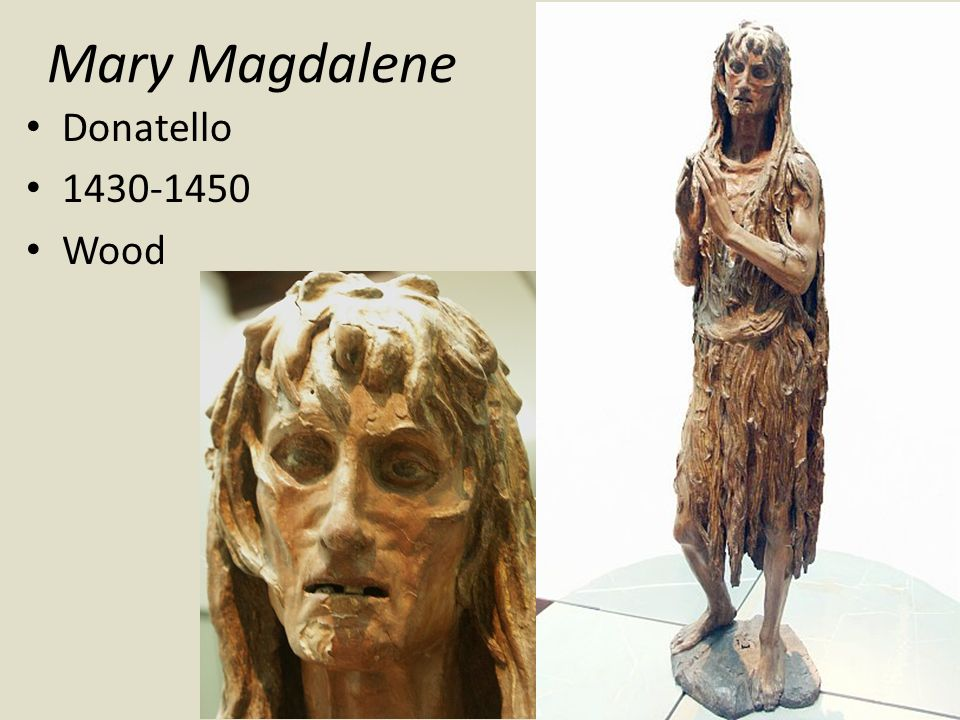 Mary Magdalene Donatello 1430-1450 Wood