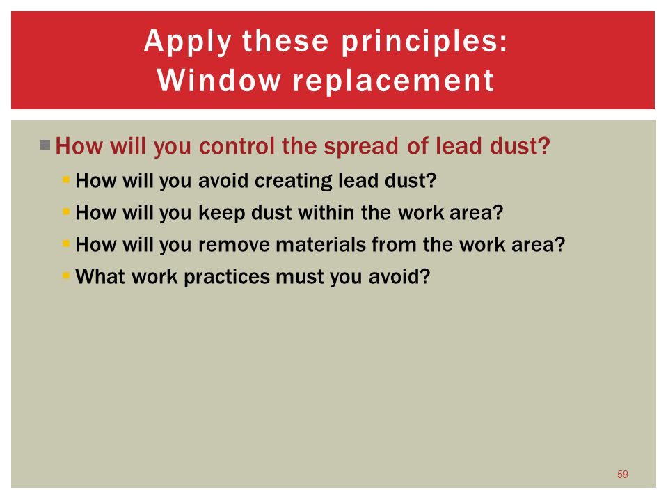 How will you control the spread of lead dust.How will you avoid creating lead dust.