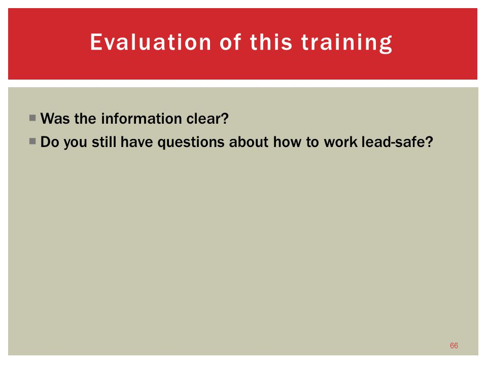 Was the information clear.Do you still have questions about how to work lead-safe.