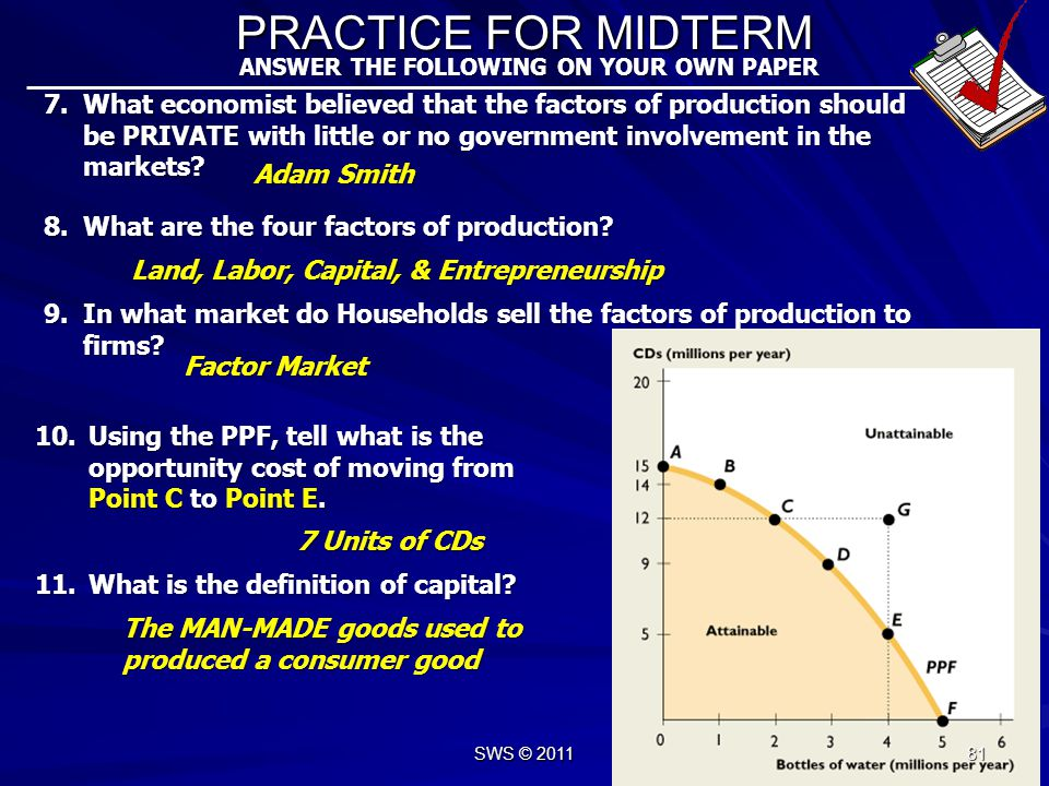 PRACTICE FOR MIDTERM ANSWER THE FOLLOWING ON YOUR OWN PAPER 1.What are the three basic questions that every economy must ask itself? 3.By moving from