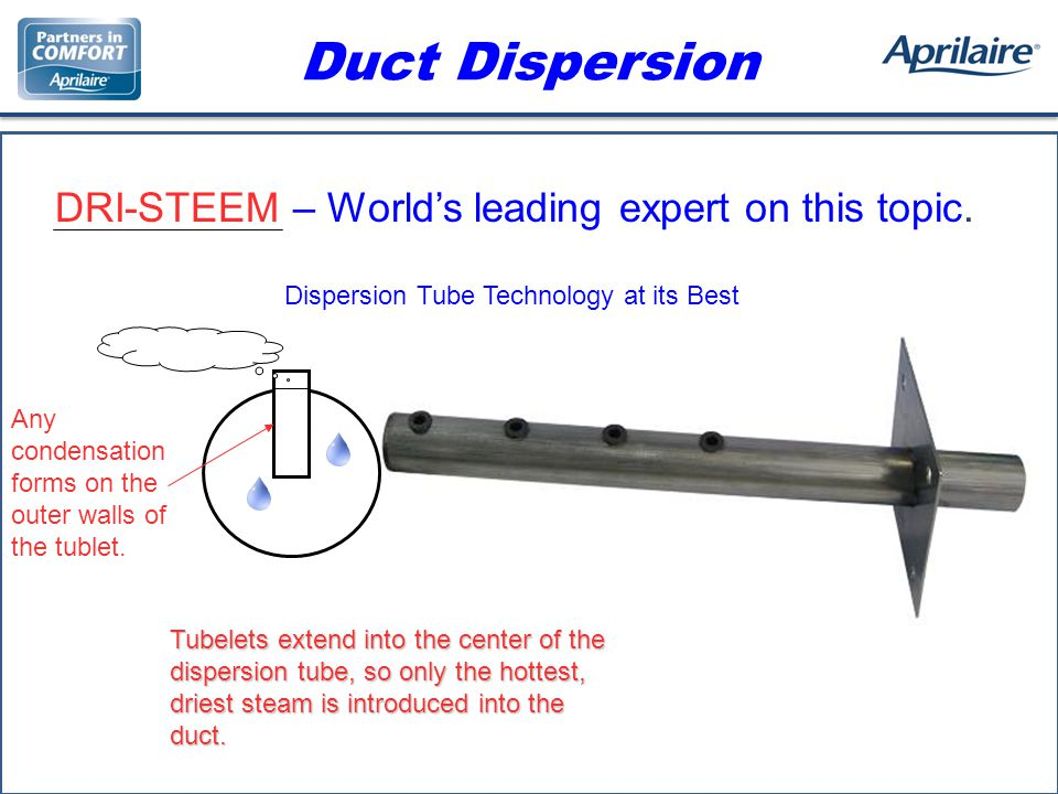 Duct Dispersion DRI-STEEM – Worlds leading expert on this topic.