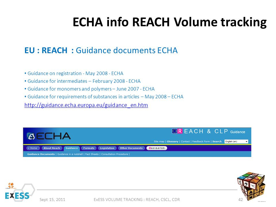 ECHA info REACH Volume tracking Sept 15, 2011ExESS VOLUME TRACKING : REACH, CSCL, CDR42 EU : REACH : Guidance documents ECHA Guidance on registration