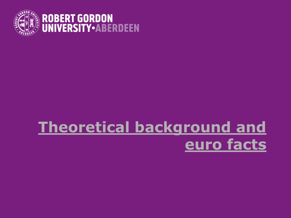 Theoretical background and euro facts
