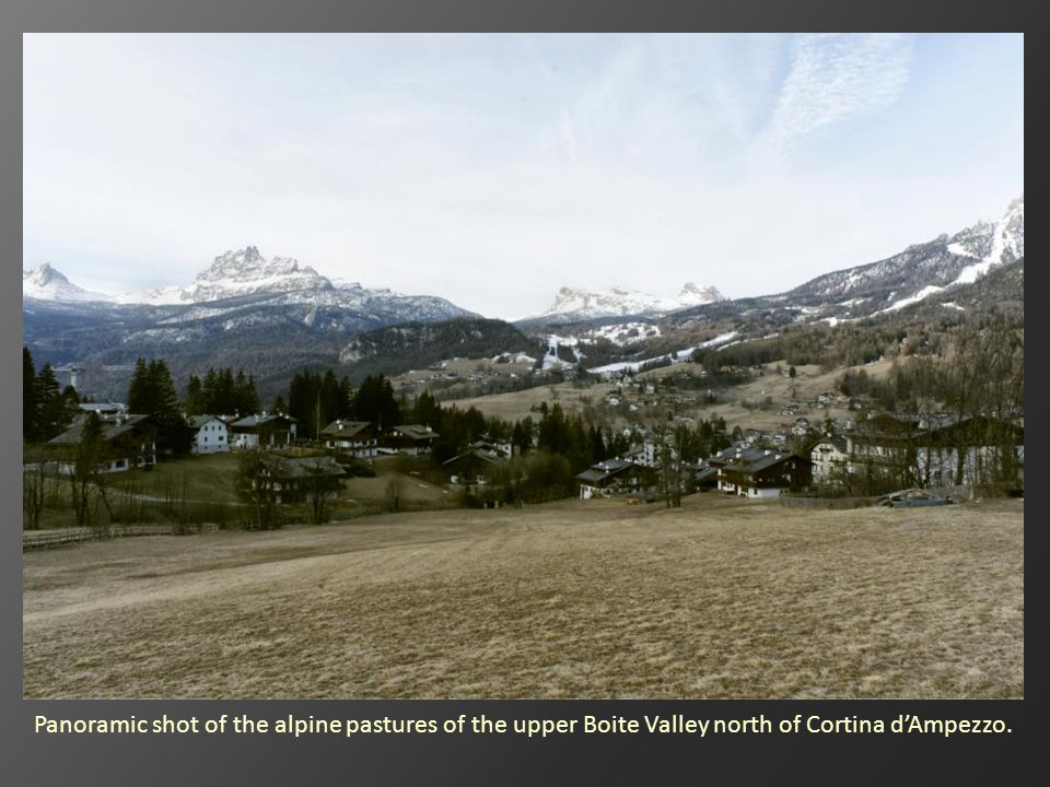 Panoramic shot of the alpine pastures of the upper Boite Valley north of Cortina dAmpezzo.