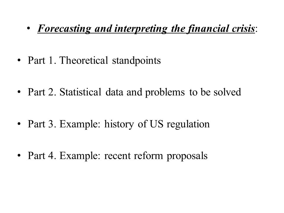 Forecasting and interpreting the financial crisis: Part 1.