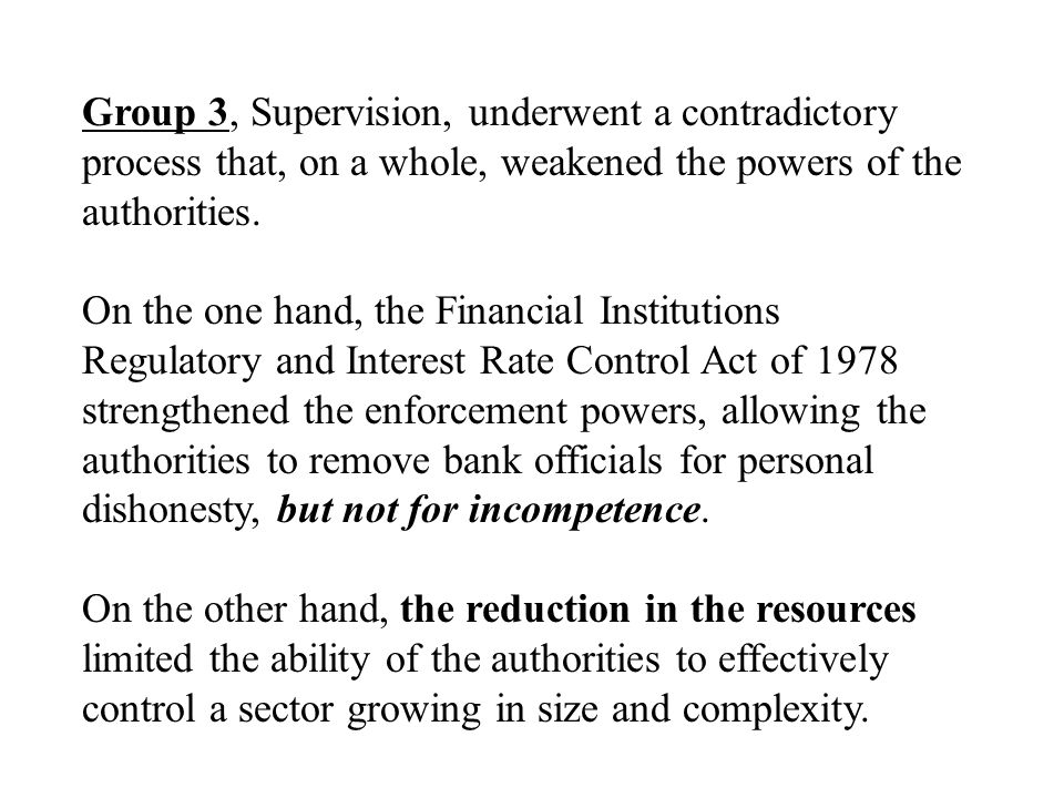 Group 3, Supervision, underwent a contradictory process that, on a whole, weakened the powers of the authorities.