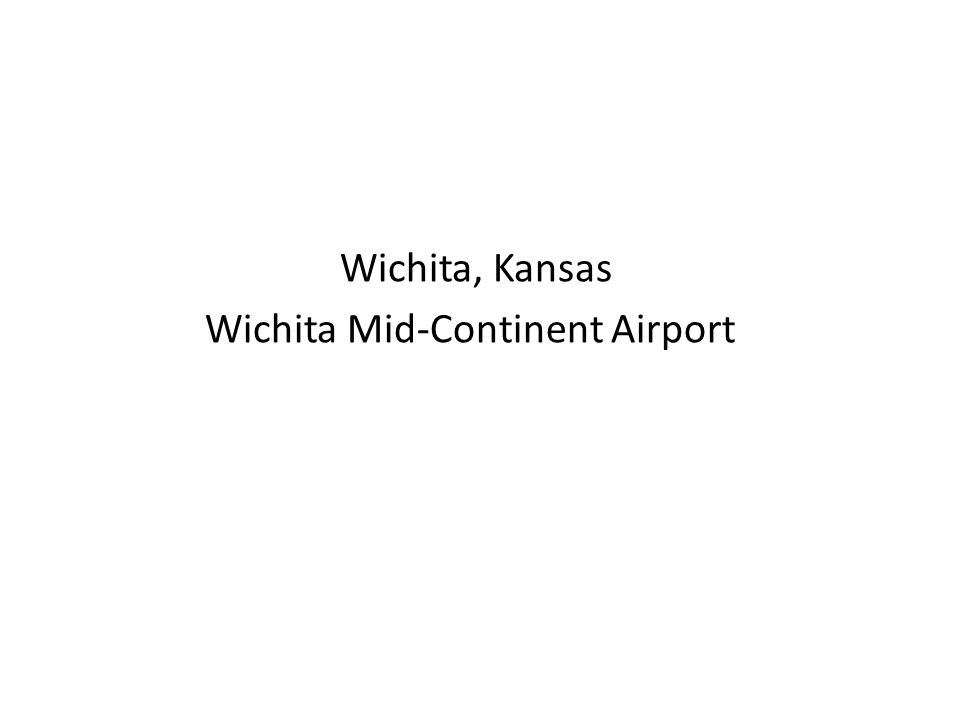 Wichita, Kansas Wichita Mid-Continent Airport