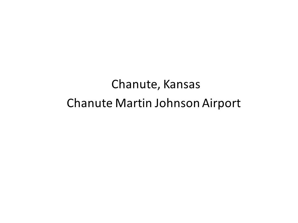 Chanute, Kansas Chanute Martin Johnson Airport