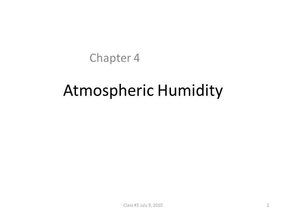 Circulation of Water in the Atmosphere A general definition of humidity is the amount of water vapor in the air.