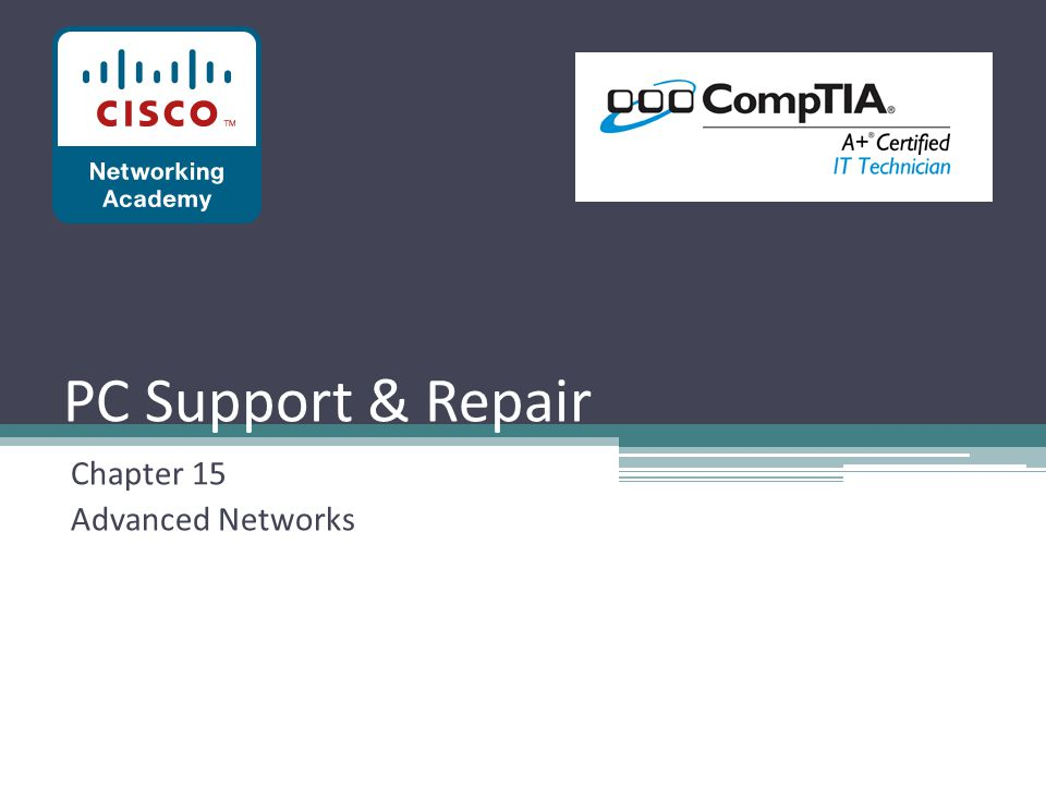 PC Support & Repair Chapter 15 Advanced Networks