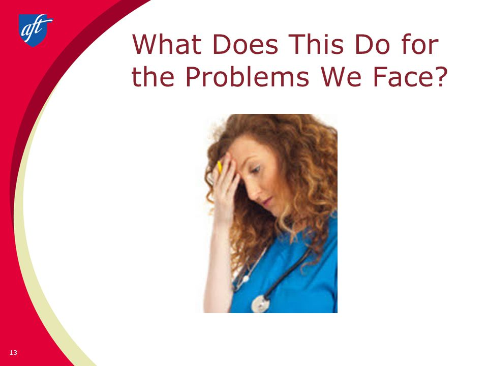What Does This Do for the Problems We Face? 13