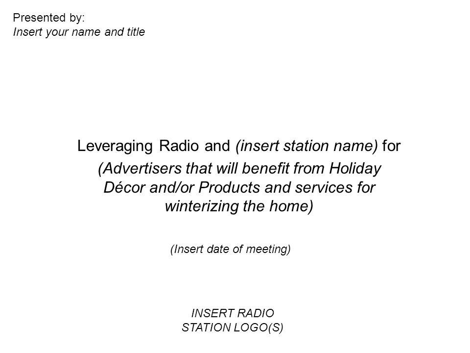Agenda Radios reach and relevance Insight based ideas for insert advertiser Relevant case studies