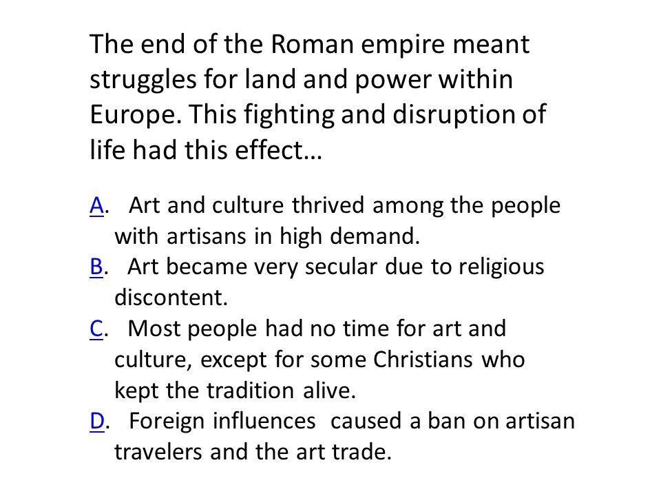 The end of the Roman empire meant struggles for land and power within Europe.