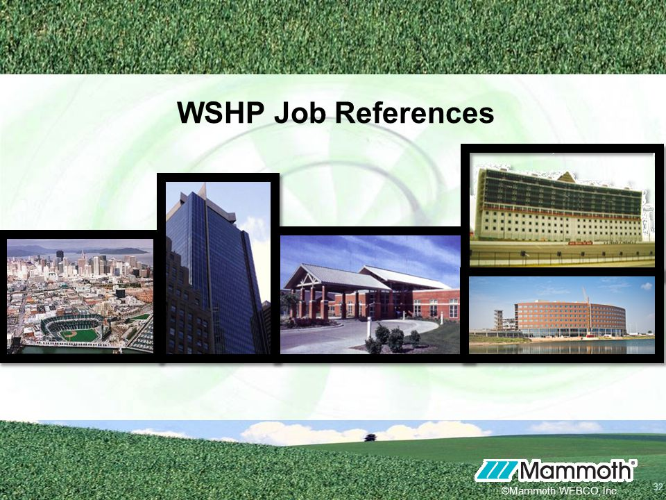 32 ©Mammoth-WEBCO, Inc. WSHP Job References