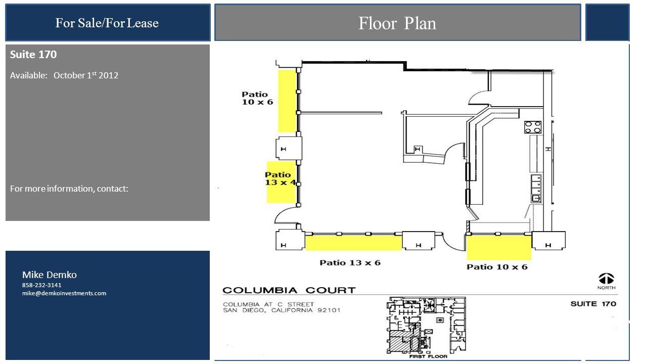 For Sale/For Lease Floor Plan Mike Demko 858-232-3141 mike@demkoinvestments.com This information is compiled from data that we believe to be correct but no liability is assumed by this Company as to accuracy of such data.