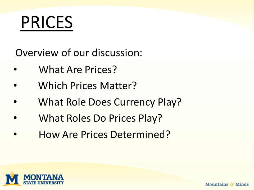 Overview of our discussion: PRICES What Are Prices.