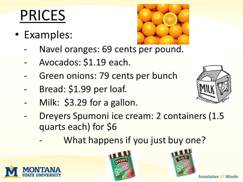 PRICES Examples: -Navel oranges: 69 cents per pound.