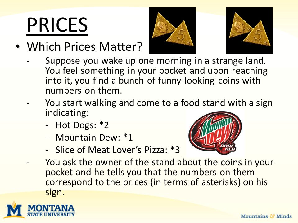 PRICES What Roles Do They Play.(continued) 4. They act as a rationing device.