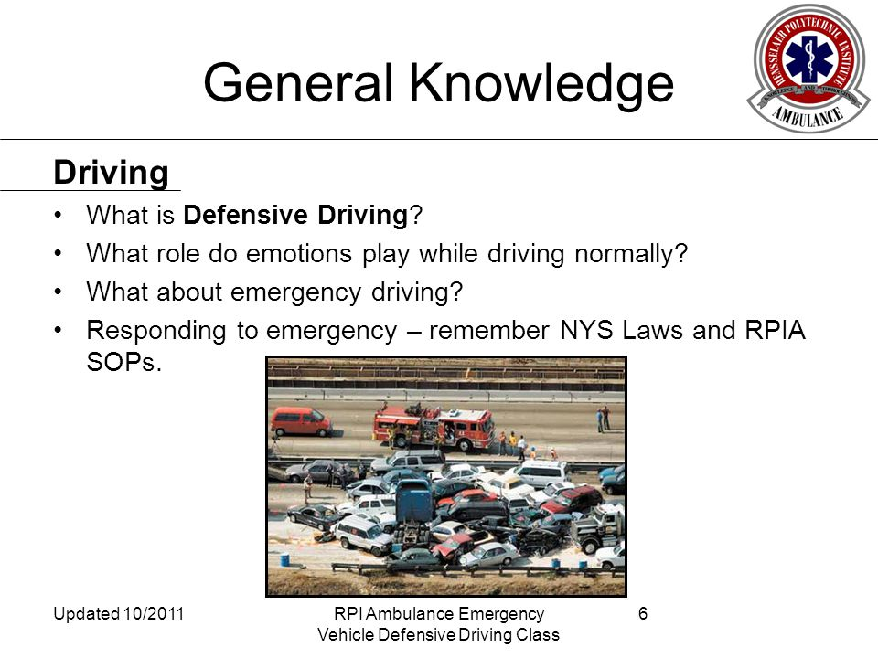 General Knowledge What is Defensive Driving. What role do emotions play while driving normally.