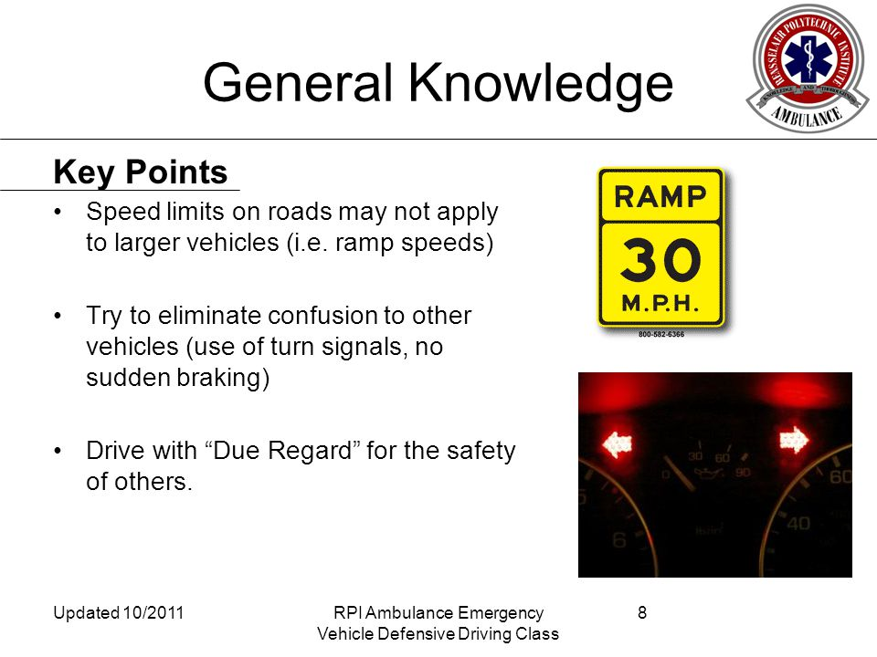 General Knowledge Speed limits on roads may not apply to larger vehicles (i.e.