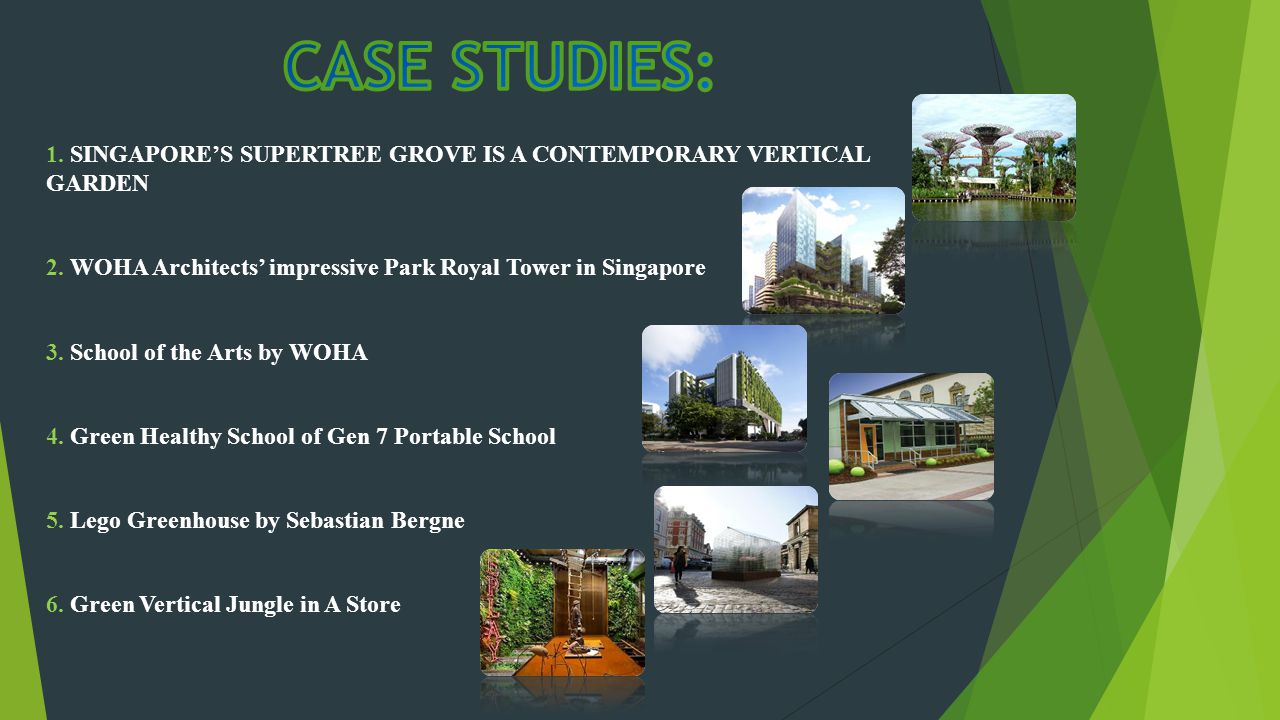 1. SINGAPORES SUPERTREE GROVE IS A CONTEMPORARY VERTICAL GARDEN 2.