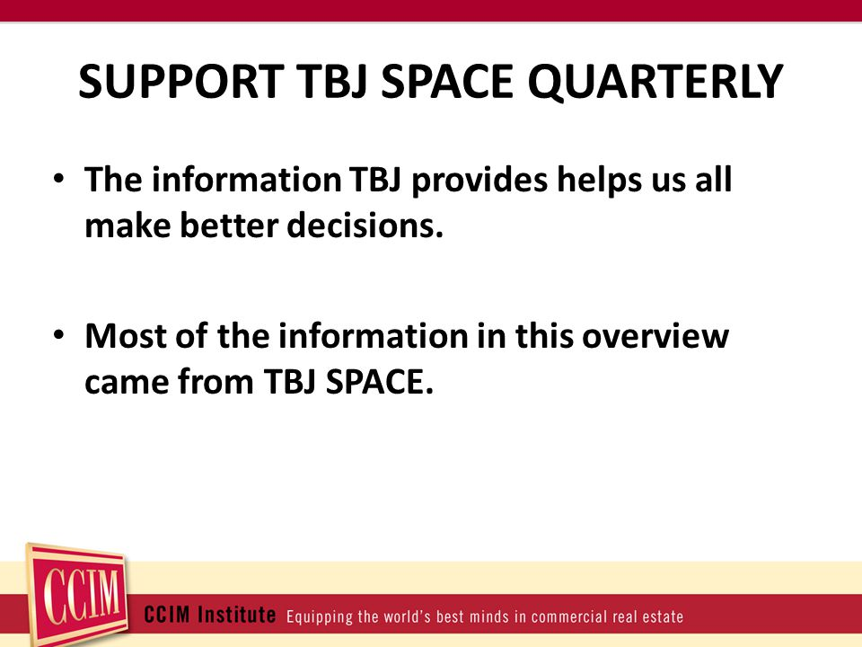 SUPPORT TBJ SPACE QUARTERLY The information TBJ provides helps us all make better decisions.