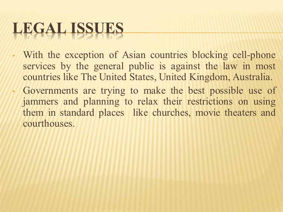 With the exception of Asian countries blocking cell-phone services by the general public is against the law in most countries like The United States,