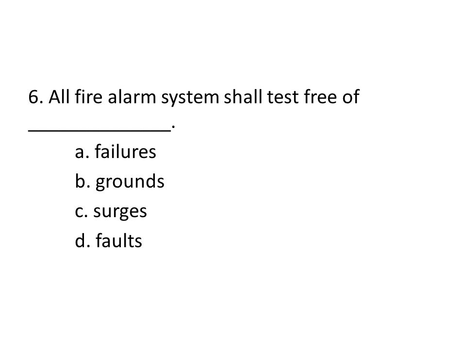 5. The secondary power supply of a fire alarm system shall have sufficient capacity to operate the system under quiescent load for a minimum of 24 hou