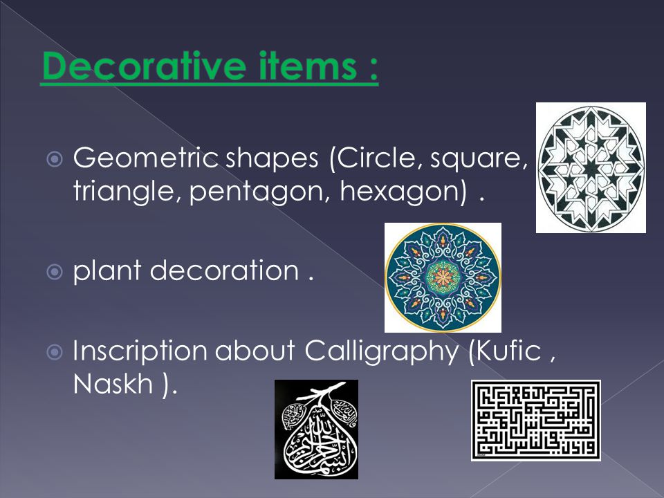Geometric shapes (Circle, square, triangle, pentagon, hexagon). plant decoration. Inscription about Calligraphy (Kufic, Naskh ).