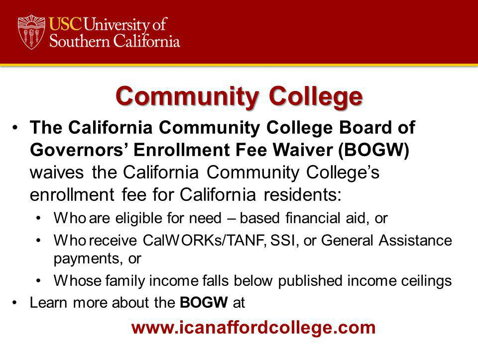 The California Community College Board of Governors Enrollment Fee Waiver (BOGW) waives the California Community Colleges enrollment fee for Californi