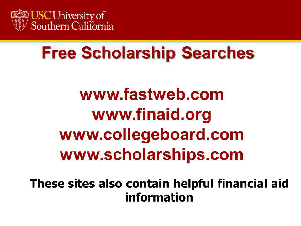 www.fastweb.com www.finaid.org www.collegeboard.com www.scholarships.com These sites also contain helpful financial aid information Free Scholarship S