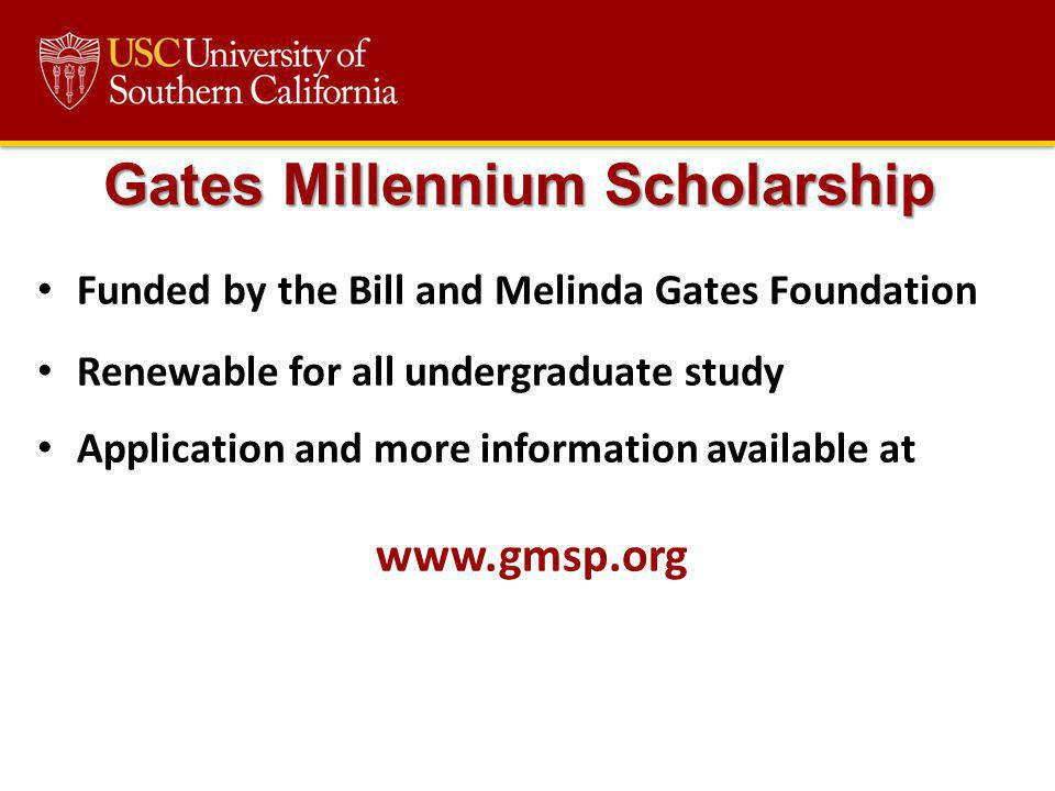Funded by the Bill and Melinda Gates Foundation Renewable for all undergraduate study Application and more information available at www.gmsp.org Gates