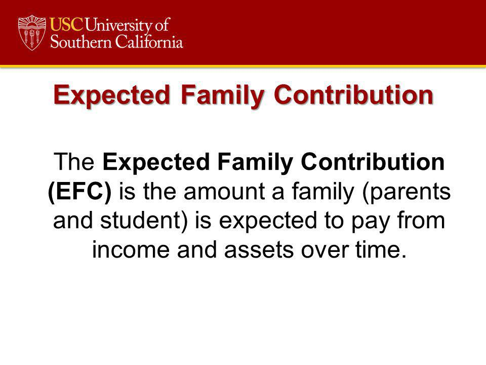 Expected Family Contribution The Expected Family Contribution (EFC) is the amount a family (parents and student) is expected to pay from income and as