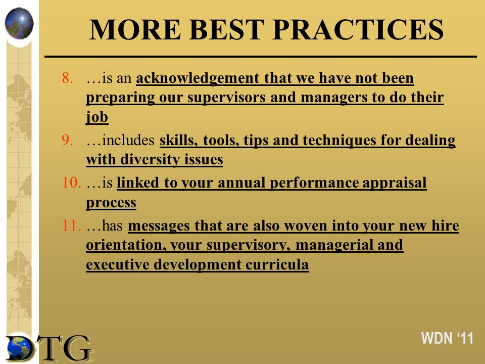 WDN 11 MORE BEST PRACTICES 8.…is an acknowledgement that we have not been preparing our supervisors and managers to do their job 9.…includes skills, t