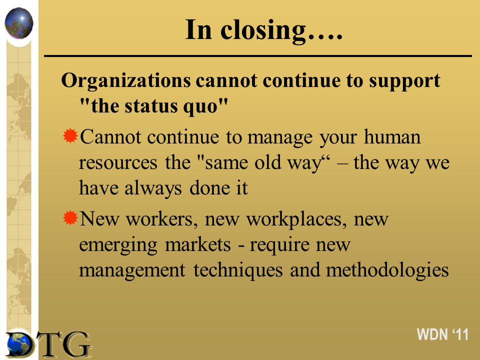 WDN 11 In closing…. Organizations cannot continue to support