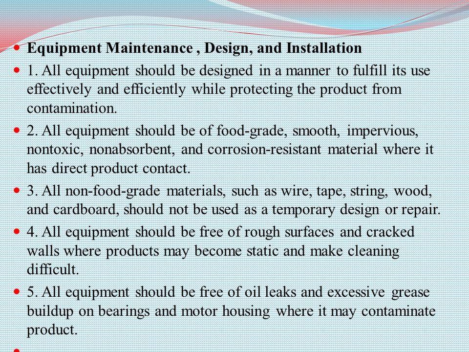 Equipment Maintenance, Design, and Installation 1.