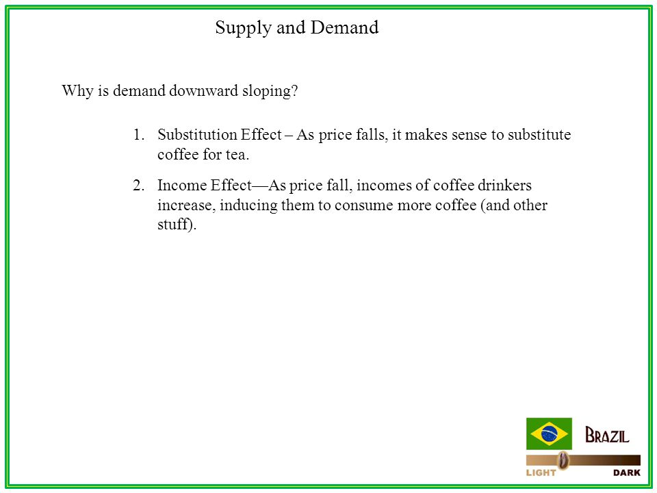 Supply and Demand Why is demand downward sloping.